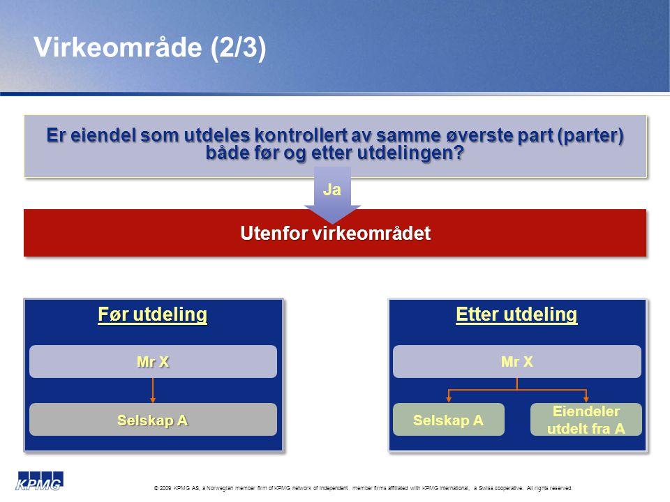 Virkeområde (2/3) Er eiendel som utdeles kontrollert av samme øverste part (parter) både før og etter utdelingen