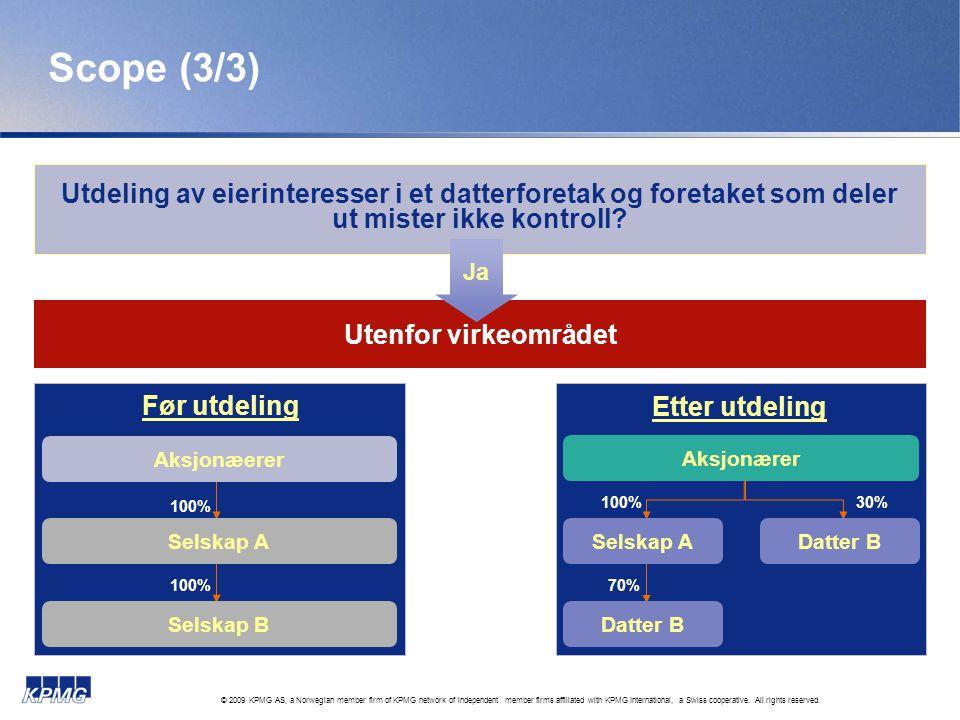 Scope (3/3) Utdeling av eierinteresser i et datterforetak og foretaket som deler ut mister ikke kontroll