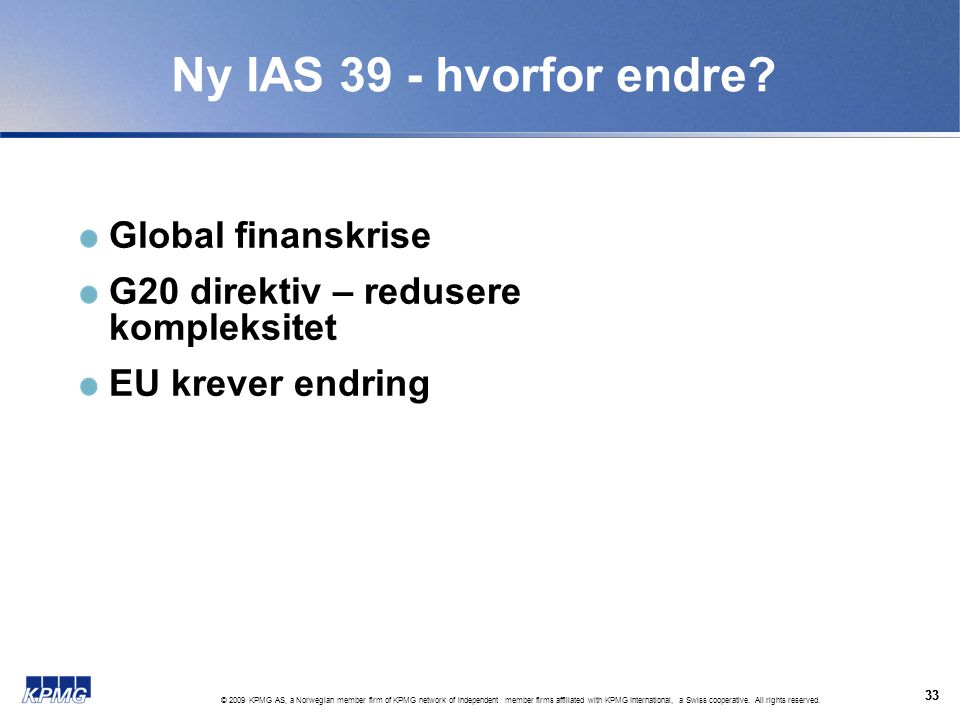 Ny IAS 39 - hvorfor endre Global finanskrise