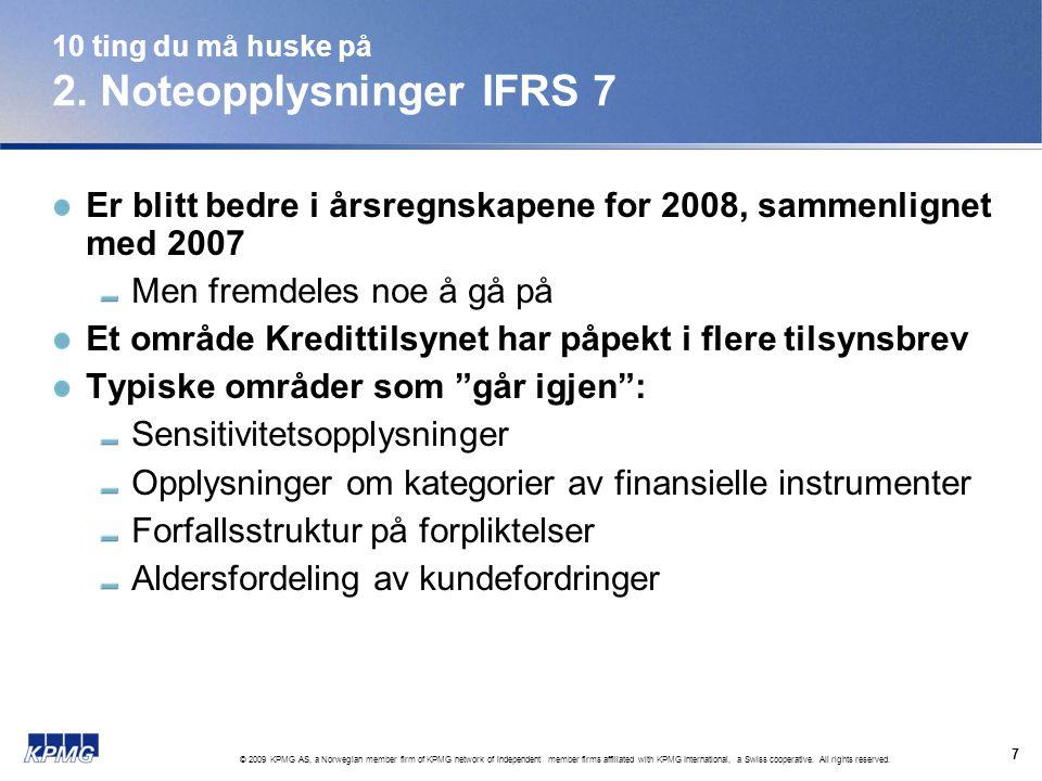 10 ting du må huske på 2. Noteopplysninger IFRS 7
