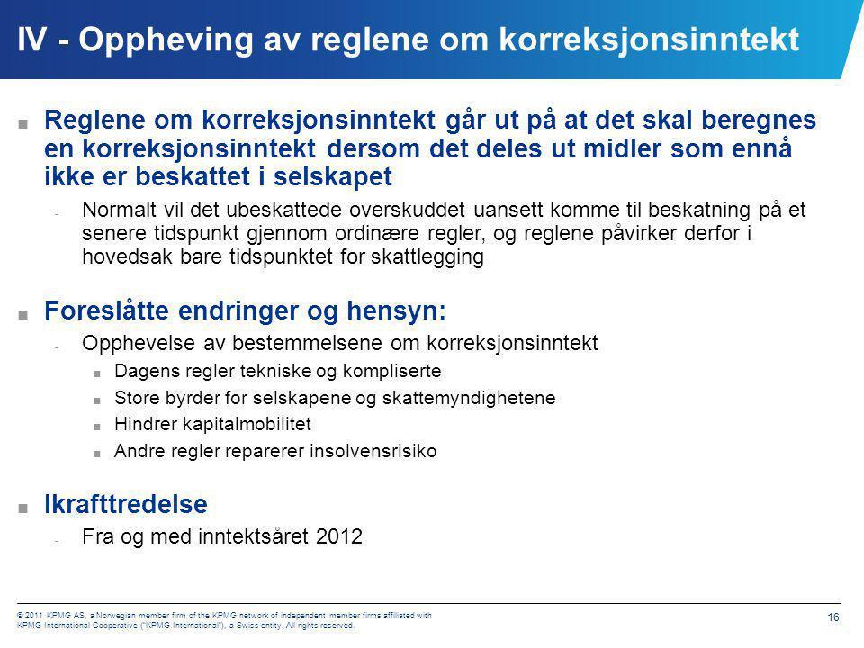IV - Oppheving av reglene om korreksjonsinntekt