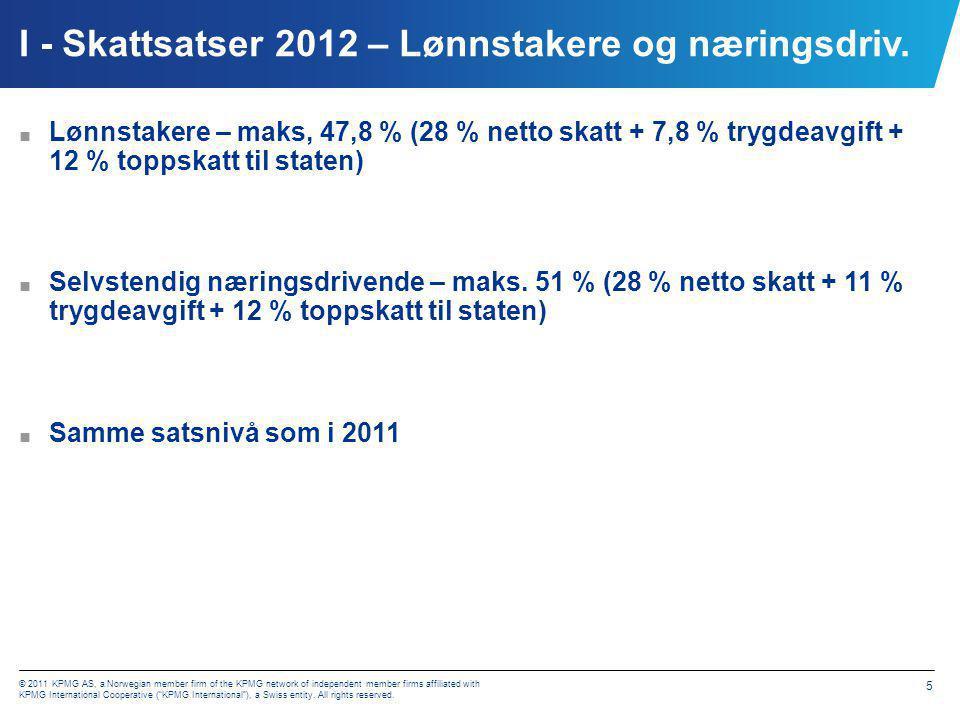 I - Minstefradrag 2010; NOK 72 800 2011; NOK 75 150 2012; NOK 78 150