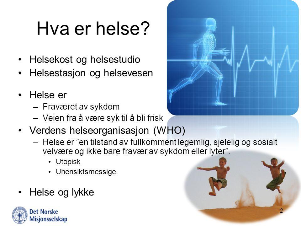 Hva er helse Helsekost og helsestudio Helsestasjon og helsevesen