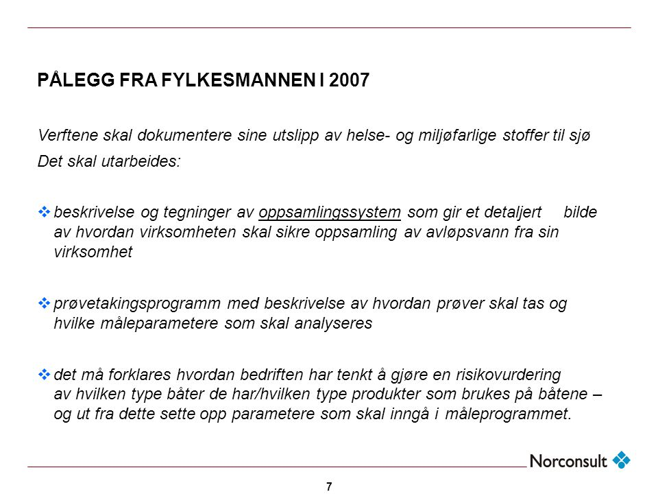 PÅLEGG FRA FYLKESMANNEN I 2007