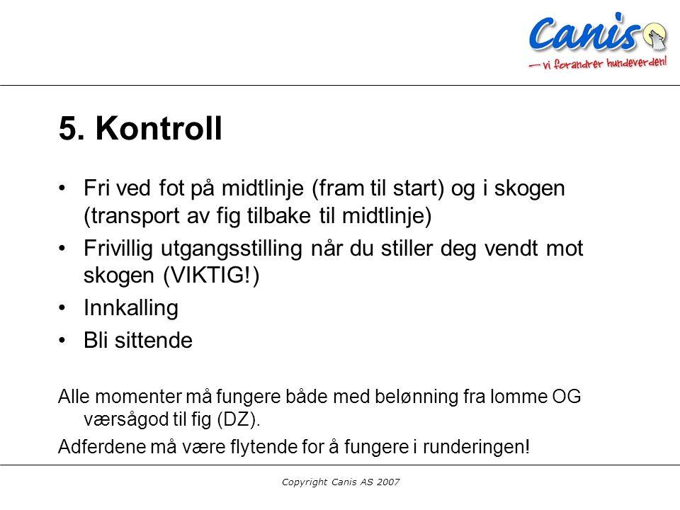 5. Kontroll Fri ved fot på midtlinje (fram til start) og i skogen (transport av fig tilbake til midtlinje)