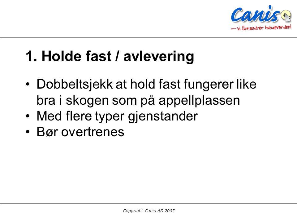 1. Holde fast / avlevering
