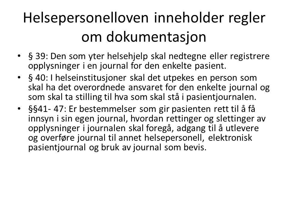 Helsepersonelloven inneholder regler om dokumentasjon