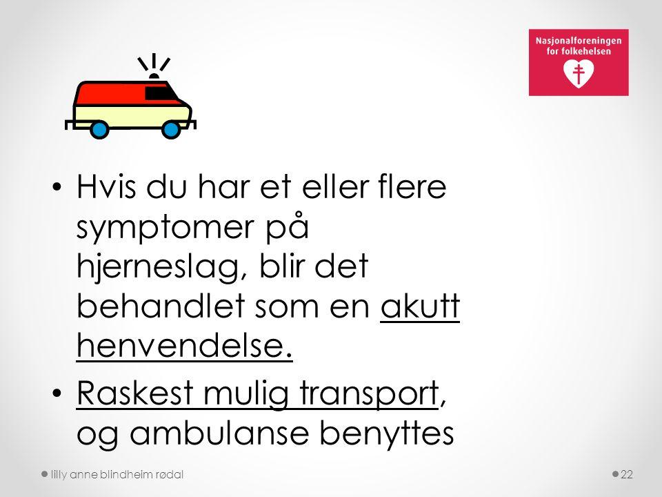 Raskest mulig transport, og ambulanse benyttes