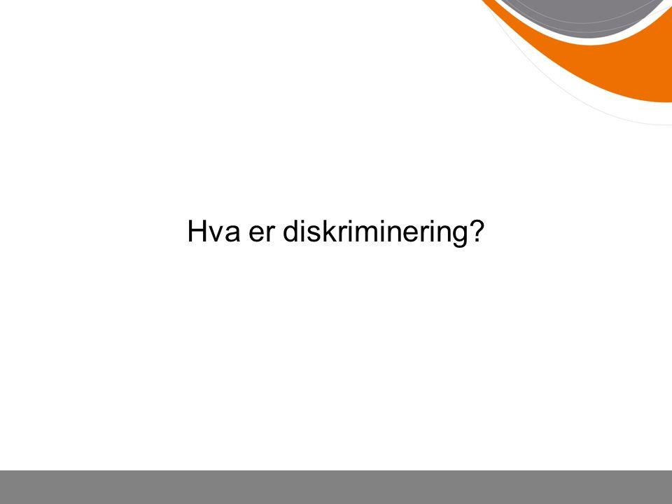 Hva er diskriminering Hva tenker dere på når dere hører ordet diskriminering
