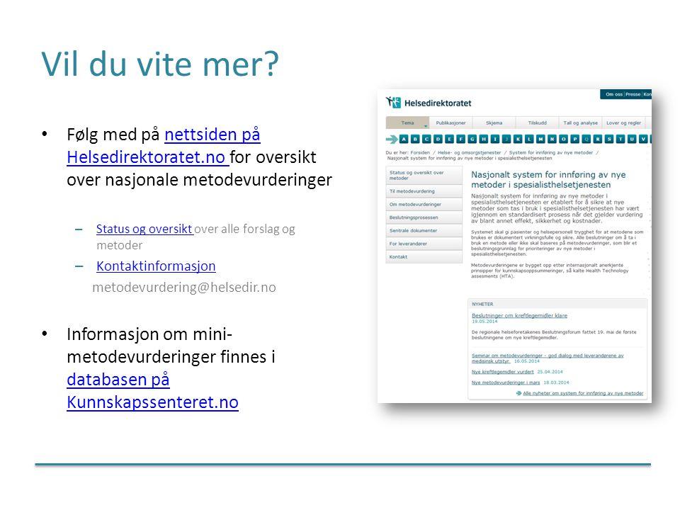 Vil du vite mer Følg med på nettsiden på Helsedirektoratet.no for oversikt over nasjonale metodevurderinger.