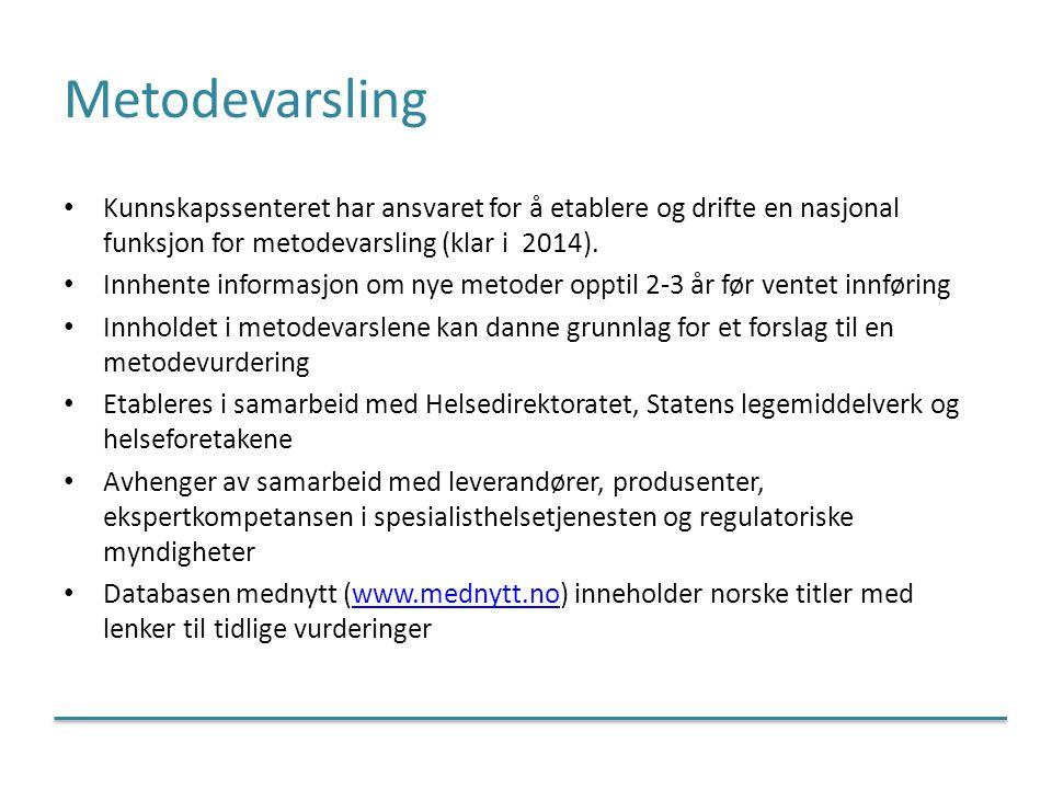 Metodevarsling Kunnskapssenteret har ansvaret for å etablere og drifte en nasjonal funksjon for metodevarsling (klar i 2014).