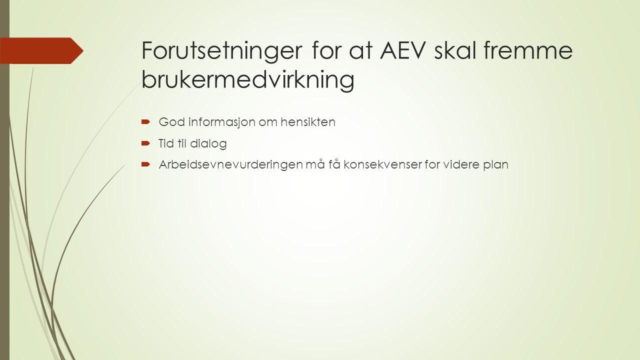 Forutsetninger for at AEV skal fremme brukermedvirkning