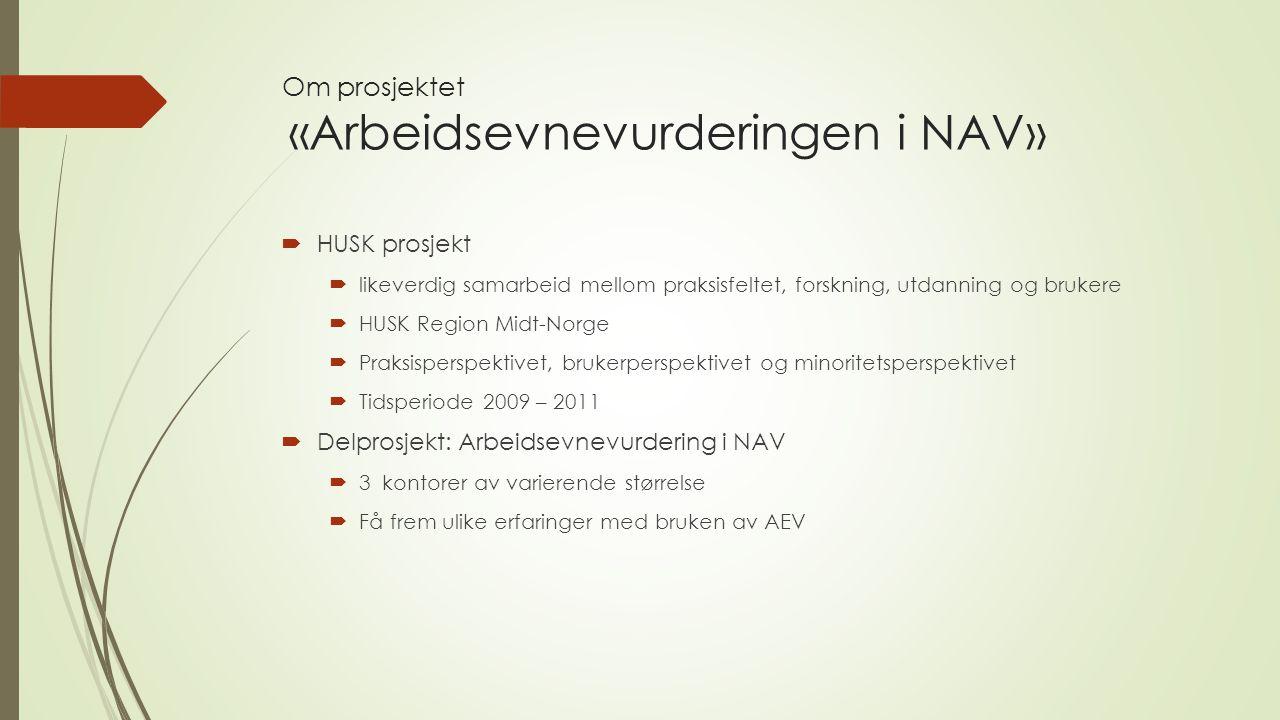 Om prosjektet «Arbeidsevnevurderingen i NAV»