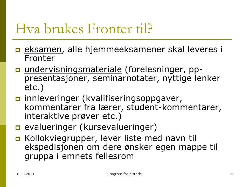 Hva brukes Fronter til eksamen, alle hjemmeeksamener skal leveres i Fronter.