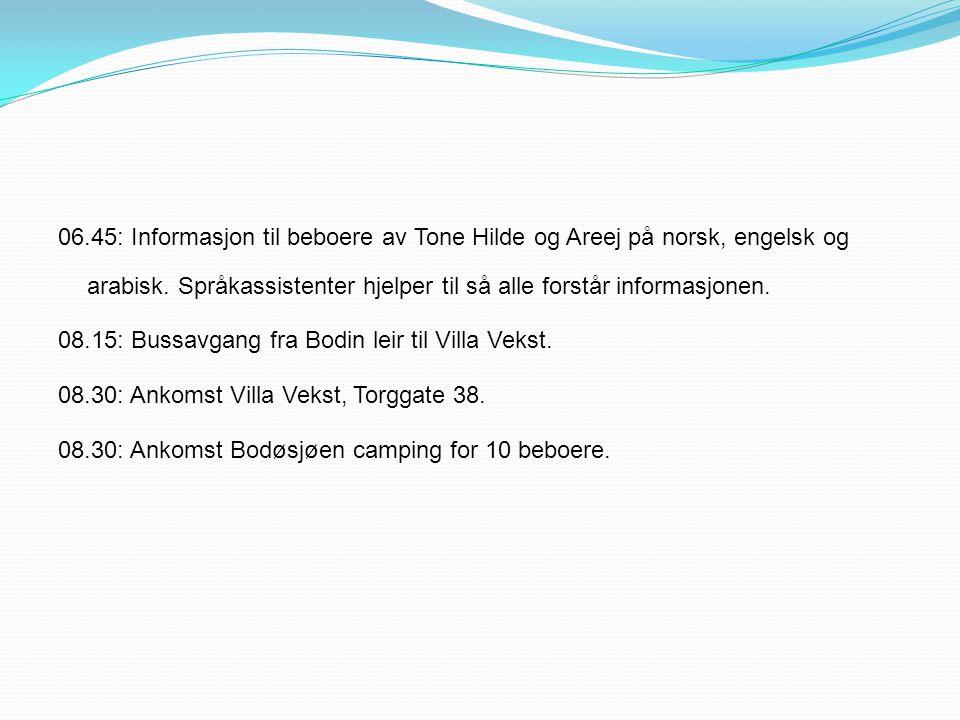 06.45: Informasjon til beboere av Tone Hilde og Areej på norsk, engelsk og arabisk.
