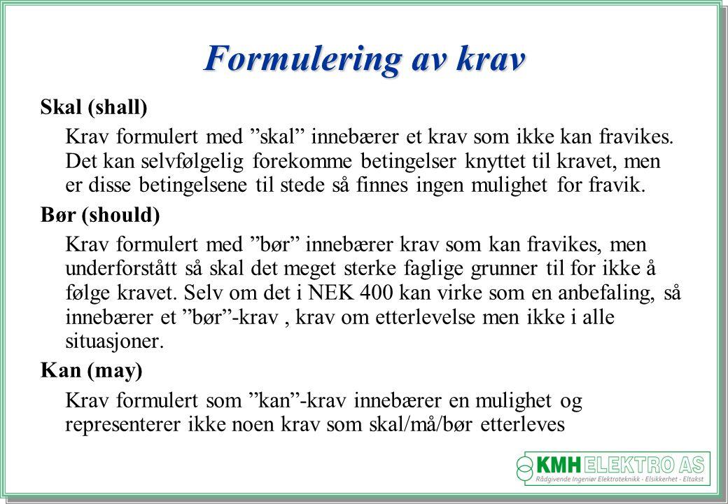 Formulering av krav Skal (shall)
