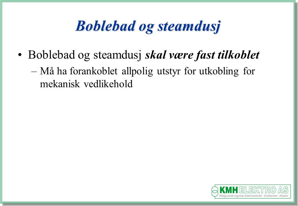Boblebad og steamdusj Boblebad og steamdusj skal være fast tilkoblet