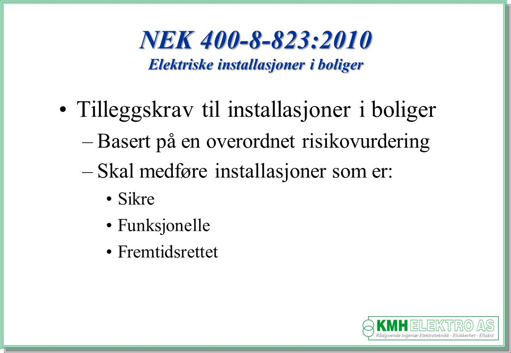 NEK 400-8-823:2010 Elektriske installasjoner i boliger