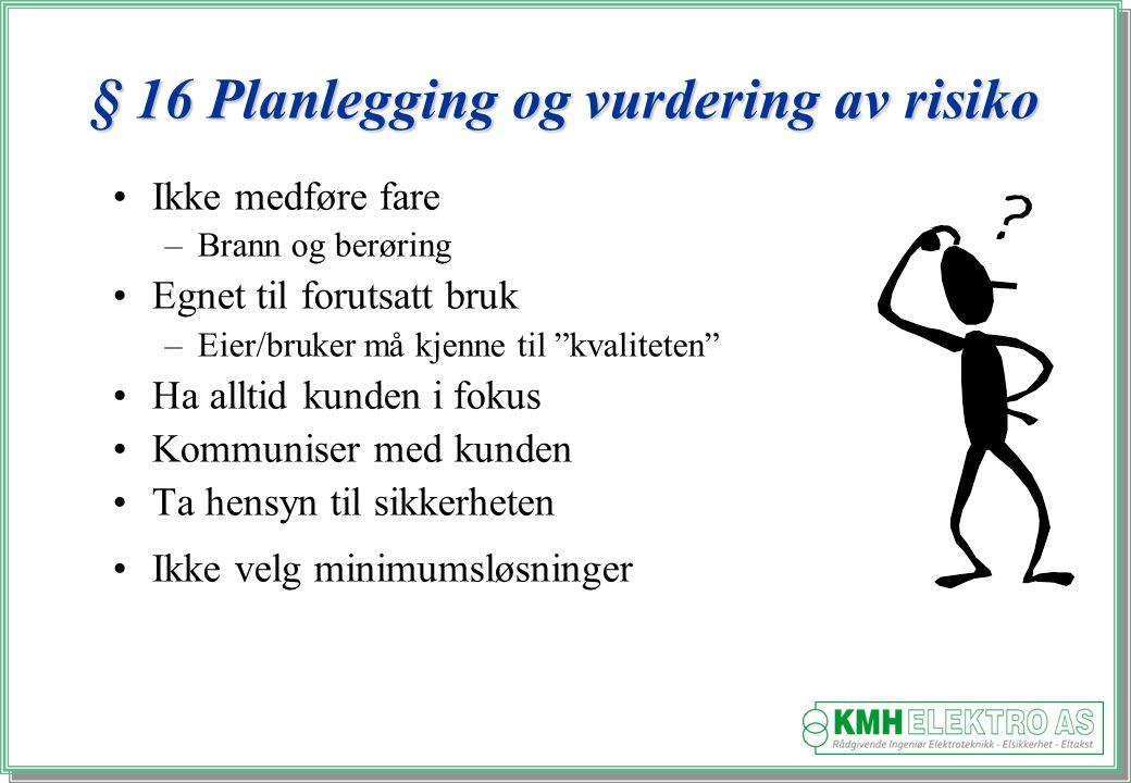 § 16 Planlegging og vurdering av risiko
