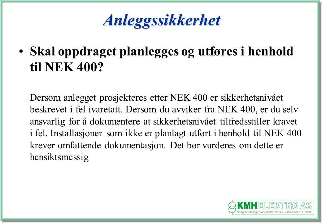 Anleggssikkerhet Skal oppdraget planlegges og utføres i henhold til NEK 400