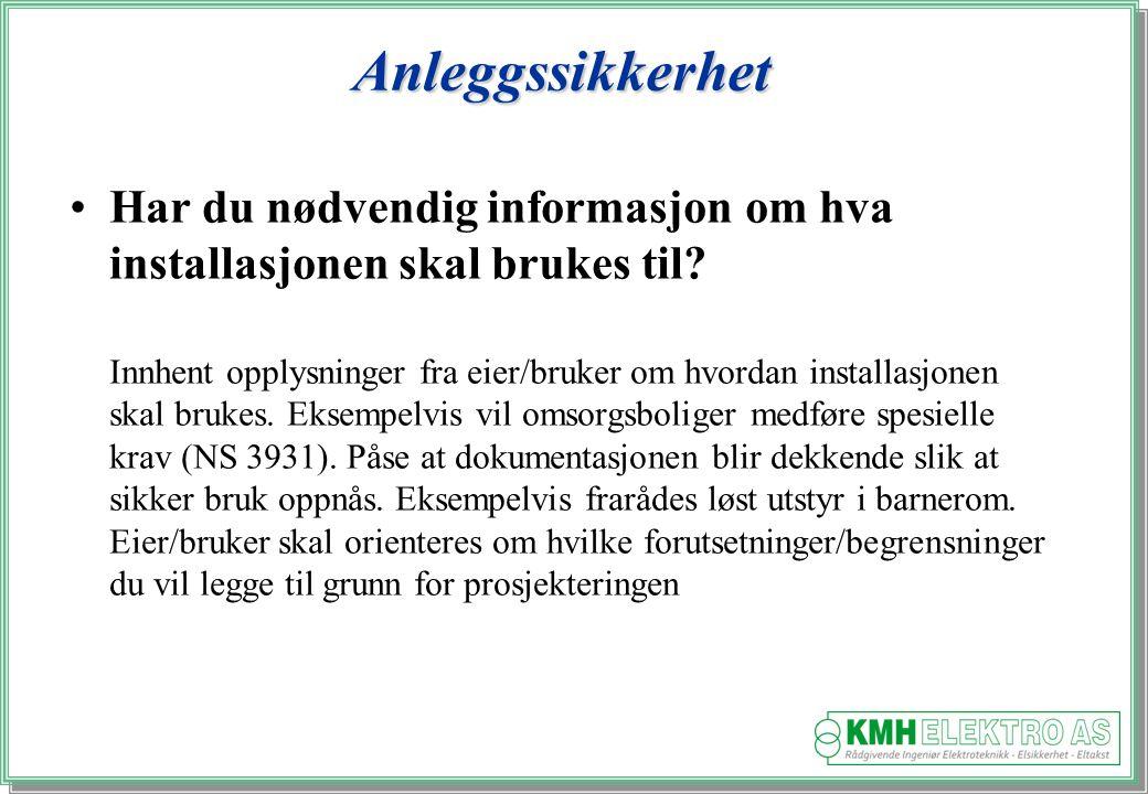 Anleggssikkerhet Har du nødvendig informasjon om hva installasjonen skal brukes til