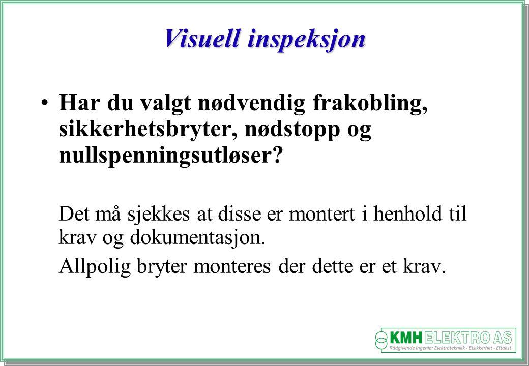 Visuell inspeksjon Har du valgt nødvendig frakobling, sikkerhetsbryter, nødstopp og nullspenningsutløser