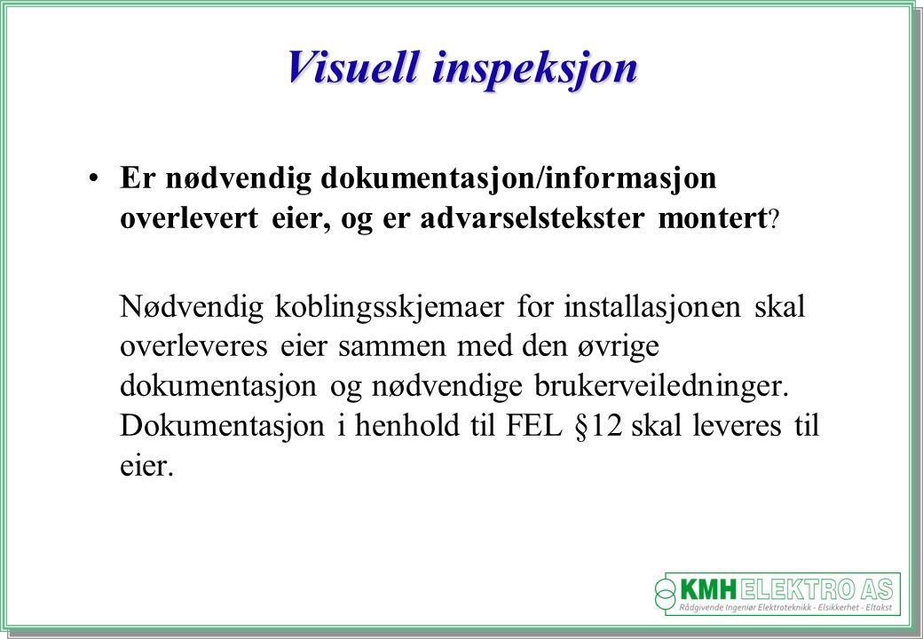 Visuell inspeksjon Er nødvendig dokumentasjon/informasjon overlevert eier, og er advarselstekster montert