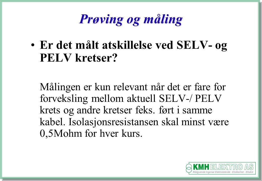 Prøving og måling Er det målt atskillelse ved SELV- og PELV kretser