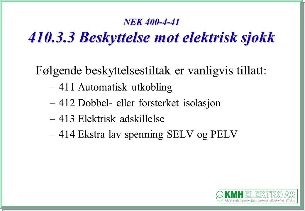 NEK 400-4-41 410.3.3 Beskyttelse mot elektrisk sjokk