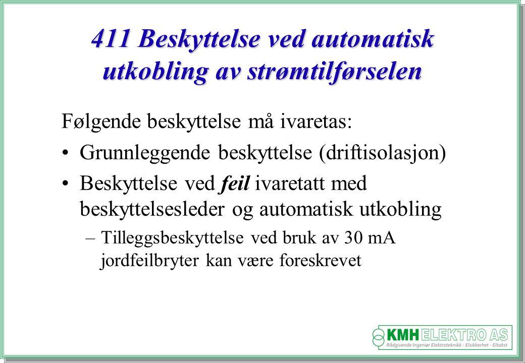411 Beskyttelse ved automatisk utkobling av strømtilførselen