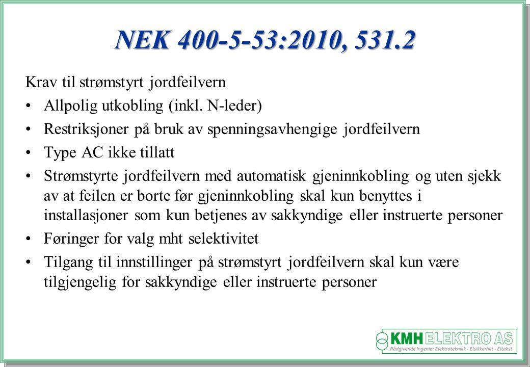 NEK 400-5-53:2010, 531.2 Krav til strømstyrt jordfeilvern