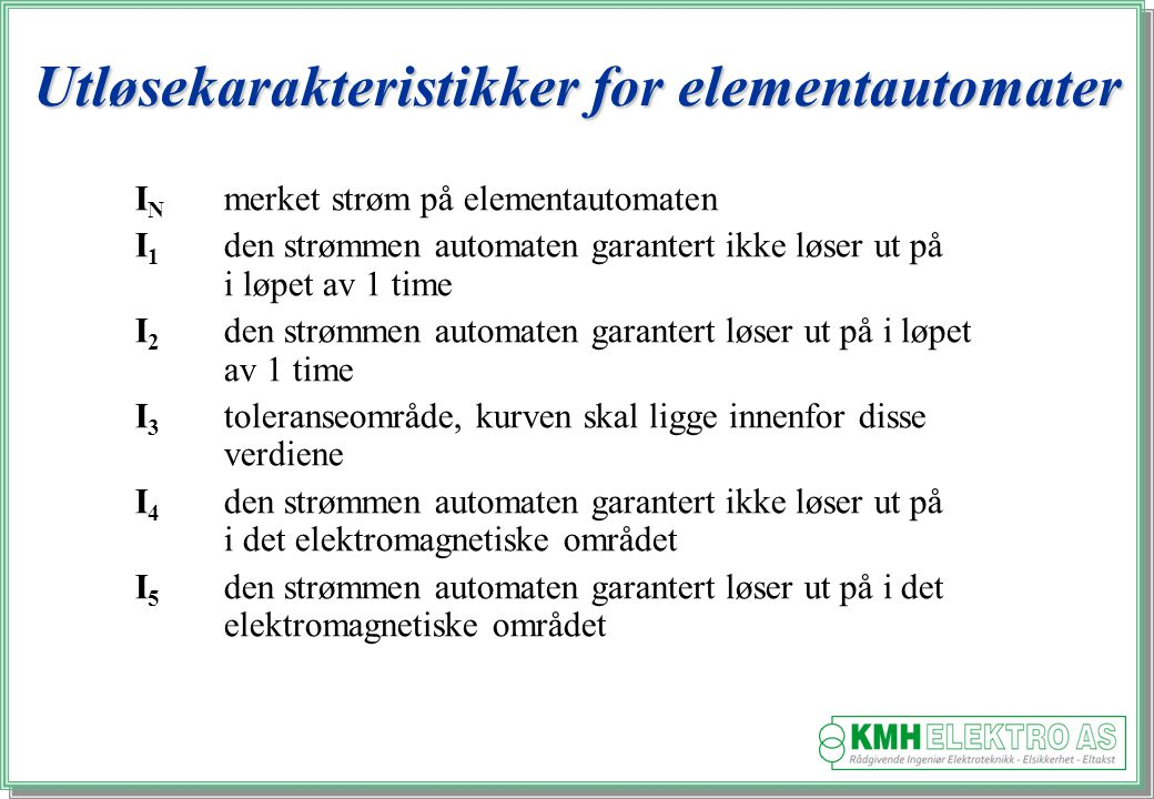 Utløsekarakteristikker for elementautomater