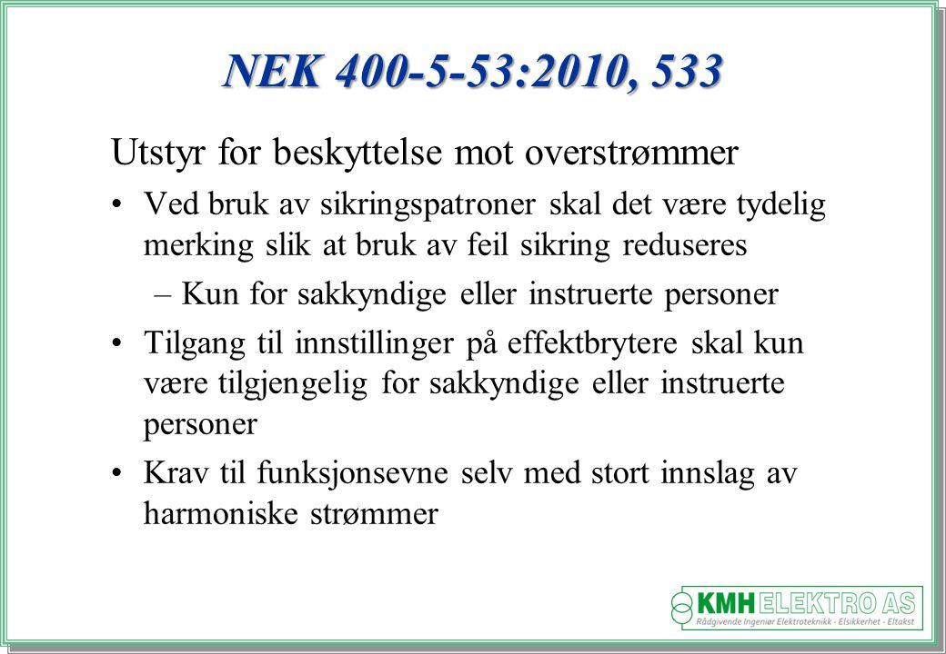 NEK 400-5-53:2010, 533 Utstyr for beskyttelse mot overstrømmer