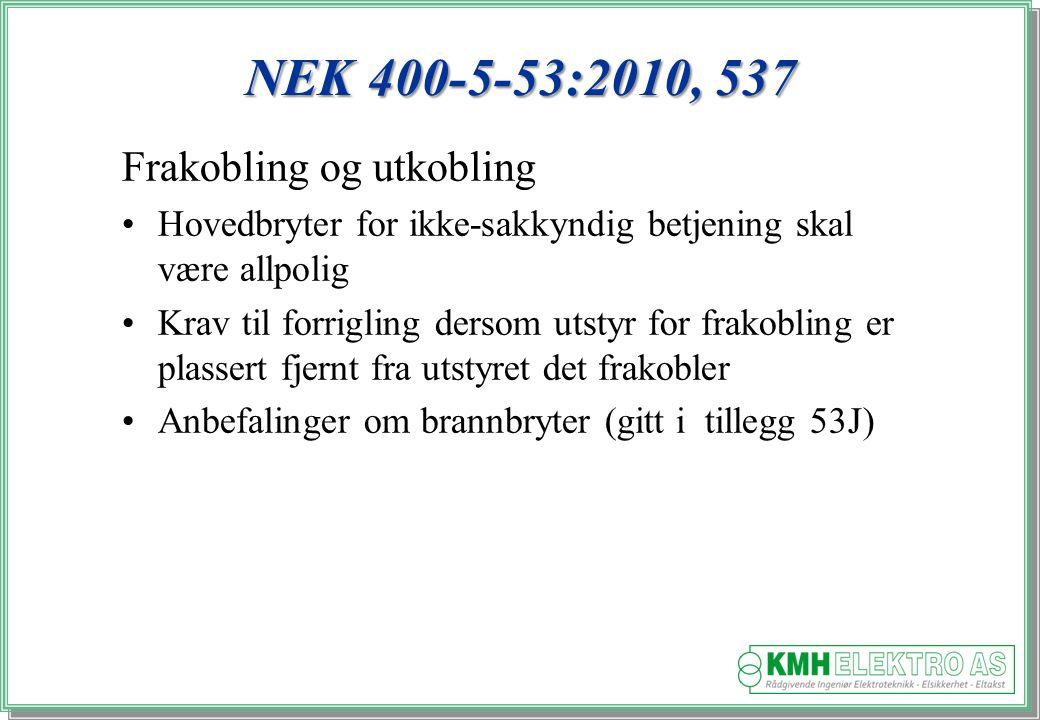 NEK 400-5-53:2010, 537 Frakobling og utkobling