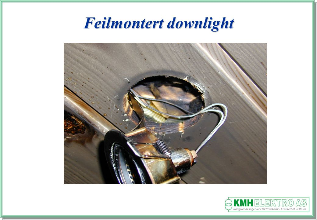 Feilmontert downlight