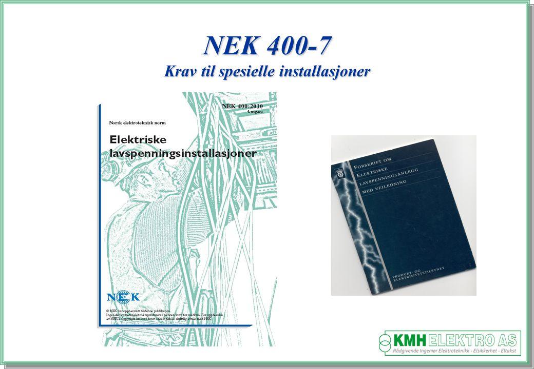 NEK 400-7 Krav til spesielle installasjoner