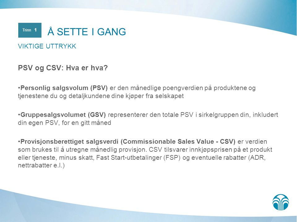 Å SETTE I GANG PSV og CSV: Hva er hva VIKTIGE UTTRYKK