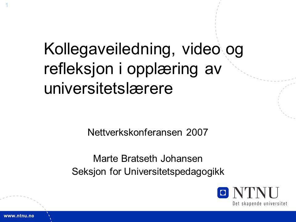 Kollegaveiledning, video og refleksjon i opplæring av universitetslærere