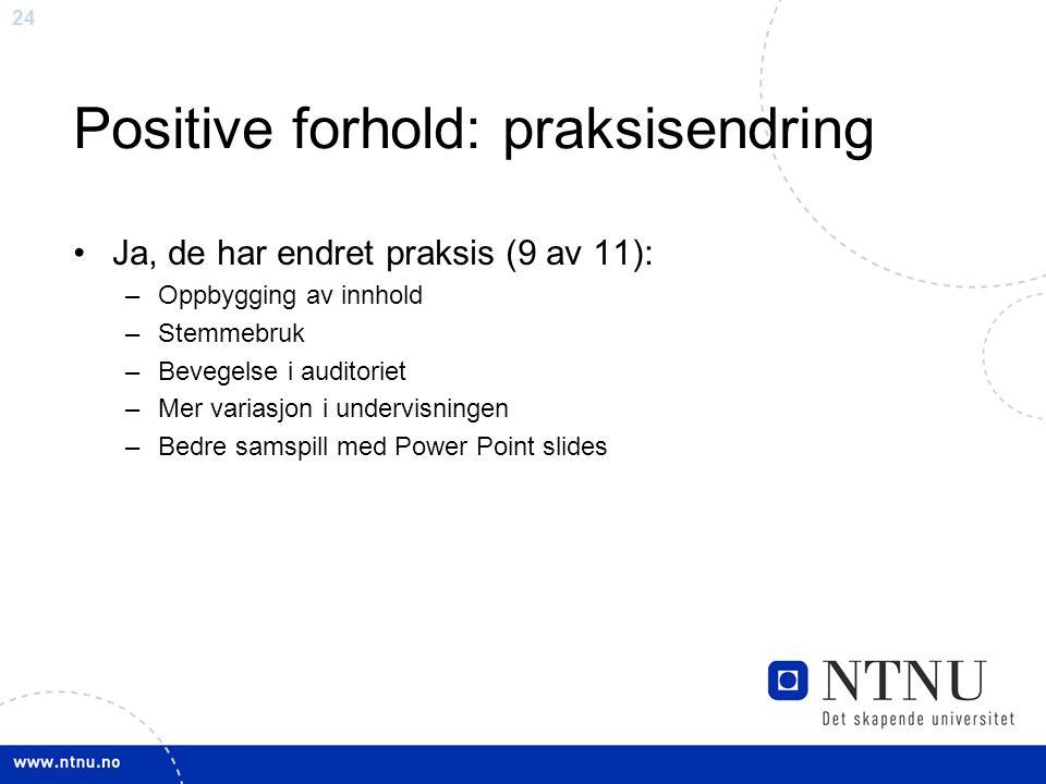 Positive forhold: praksisendring