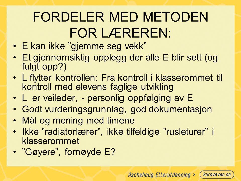 FORDELER MED METODEN FOR LÆREREN: