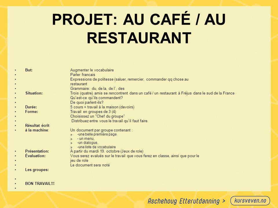 PROJET: AU CAFÉ / AU RESTAURANT