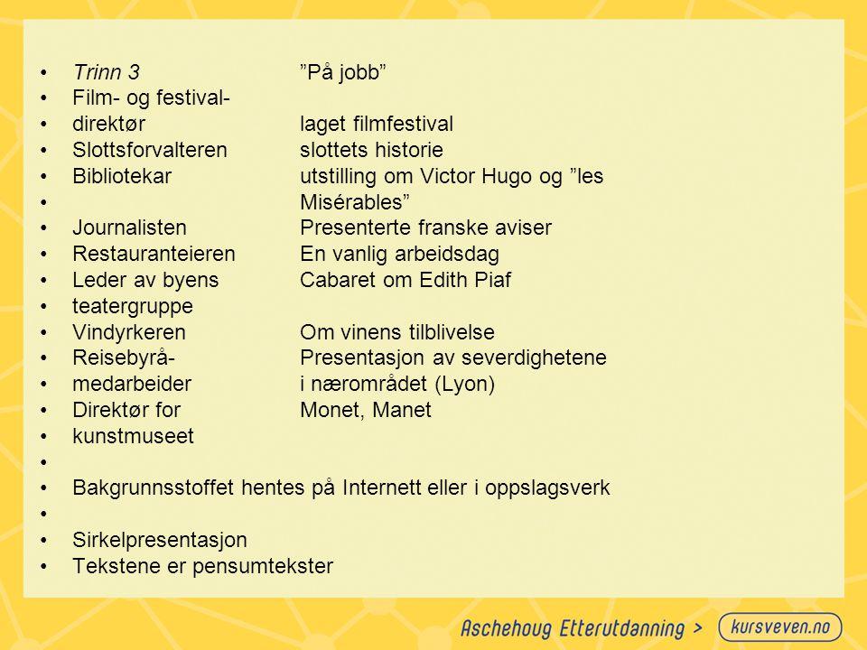 Trinn 3 På jobb Film- og festival- direktør laget filmfestival. Slottsforvalteren slottets historie.