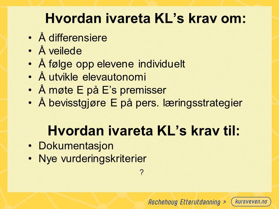 Hvordan ivareta KL's krav om:
