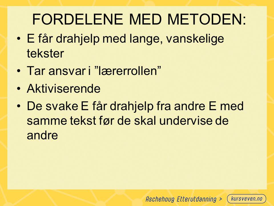FORDELENE MED METODEN: