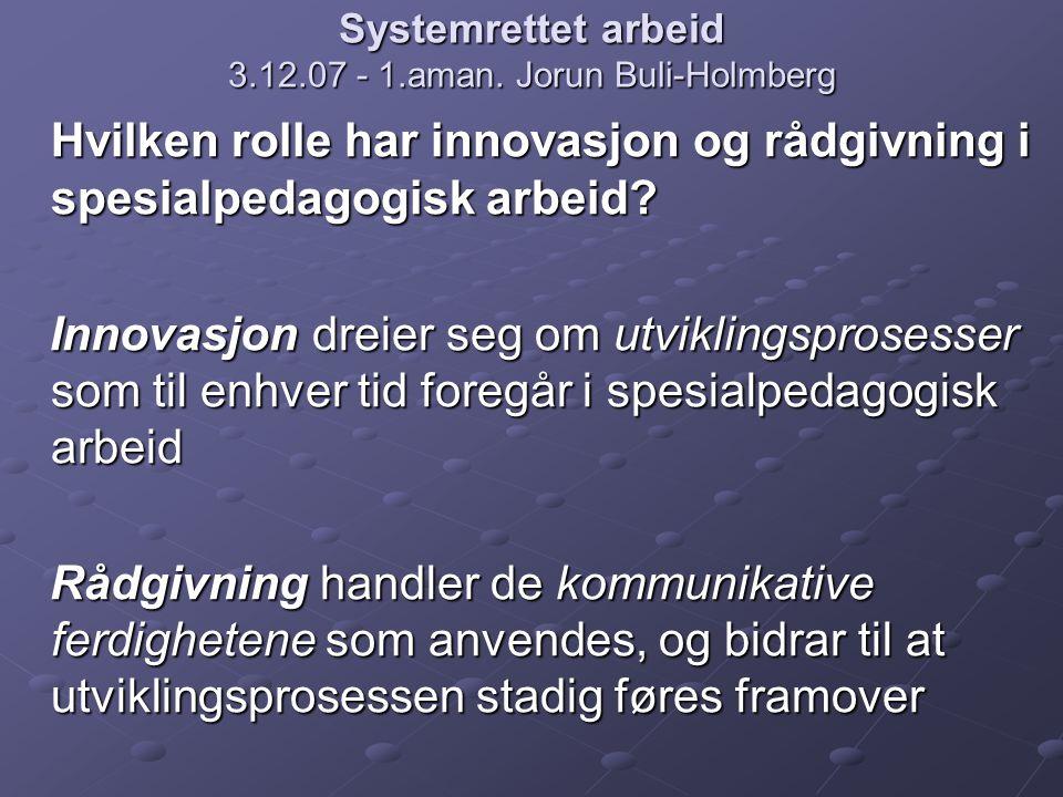 Systemrettet arbeid 3.12.07 - 1.aman. Jorun Buli-Holmberg