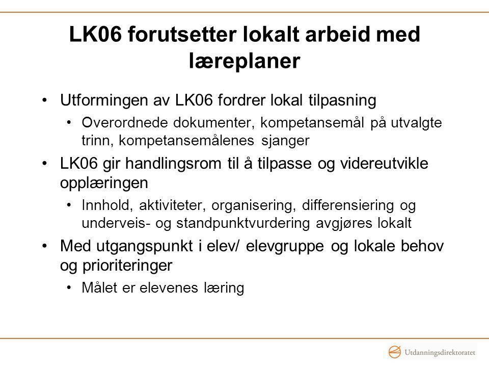 LK06 forutsetter lokalt arbeid med læreplaner
