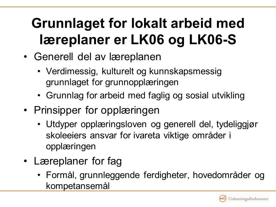 Grunnlaget for lokalt arbeid med læreplaner er LK06 og LK06-S