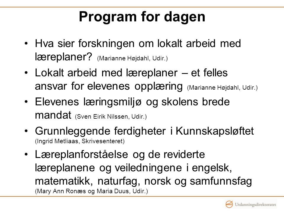 Program for dagen Hva sier forskningen om lokalt arbeid med læreplaner (Marianne Højdahl, Udir.)