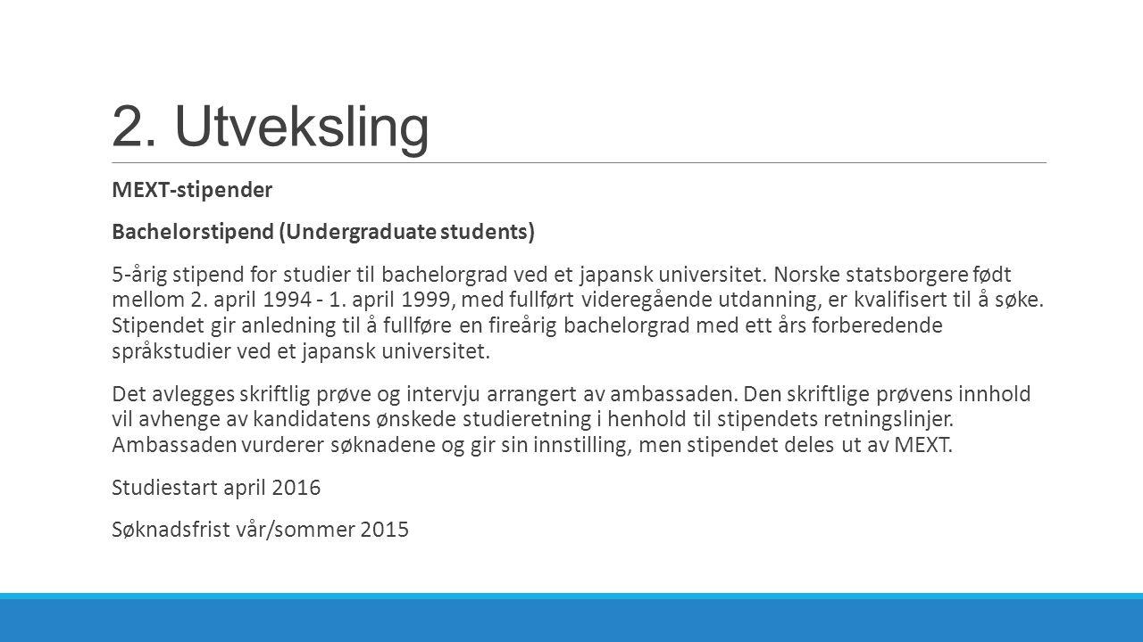 2. Utveksling MEXT-stipender Bachelorstipend (Undergraduate students)