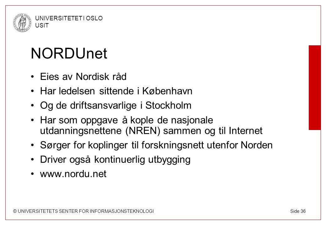 NORDUnet Eies av Nordisk råd Har ledelsen sittende i København